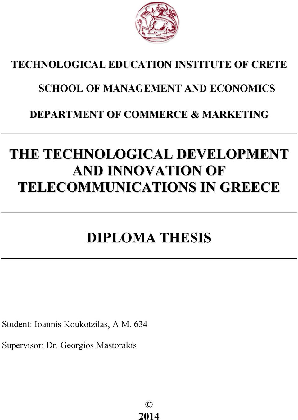 DEVELOPMENT AND INNOVATION OF TELECOMMUNICATIONS IN GREECE DIPLOMA