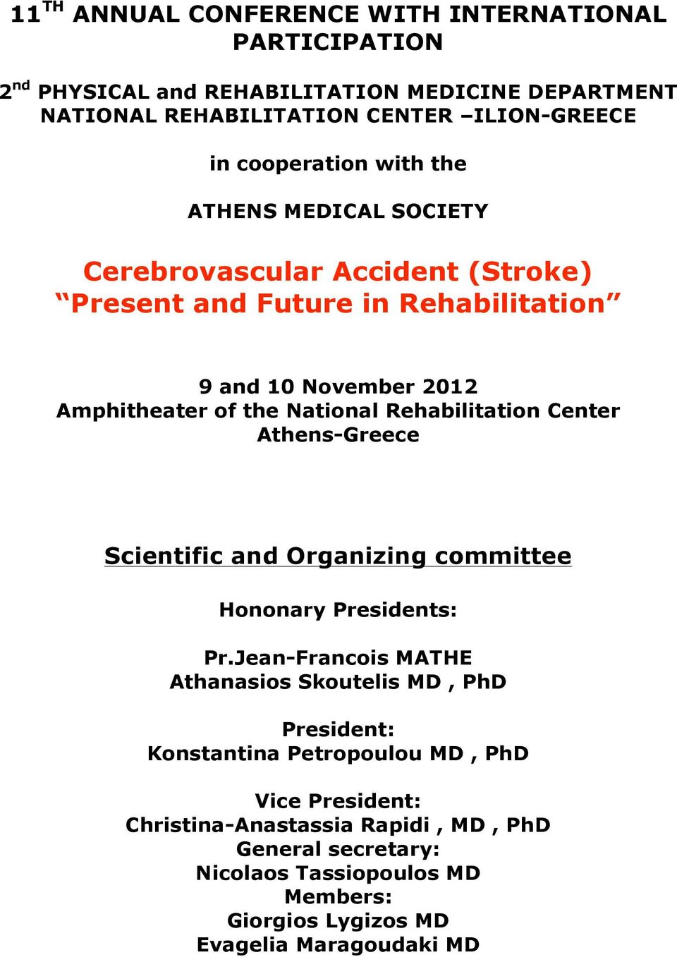 National Rehabilitation Center Athens-Greece Scientific and Organizing committee Hononary Presidents: Pr.