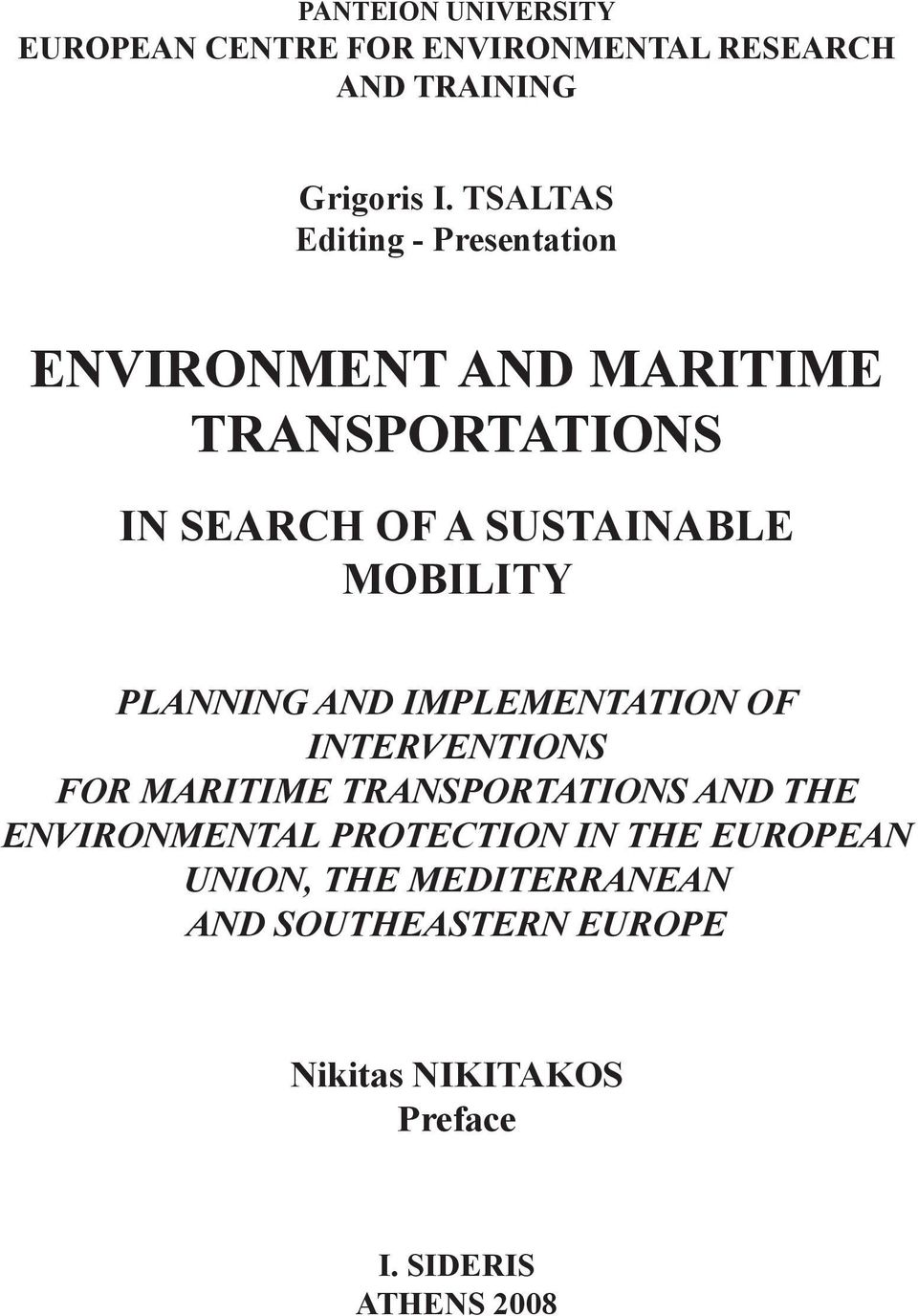 MOBILITY PLANNING AND IMPLEMENTATION OF INTERVENTIONS FOR MARITIME TRANSPORTATIONS AND THE