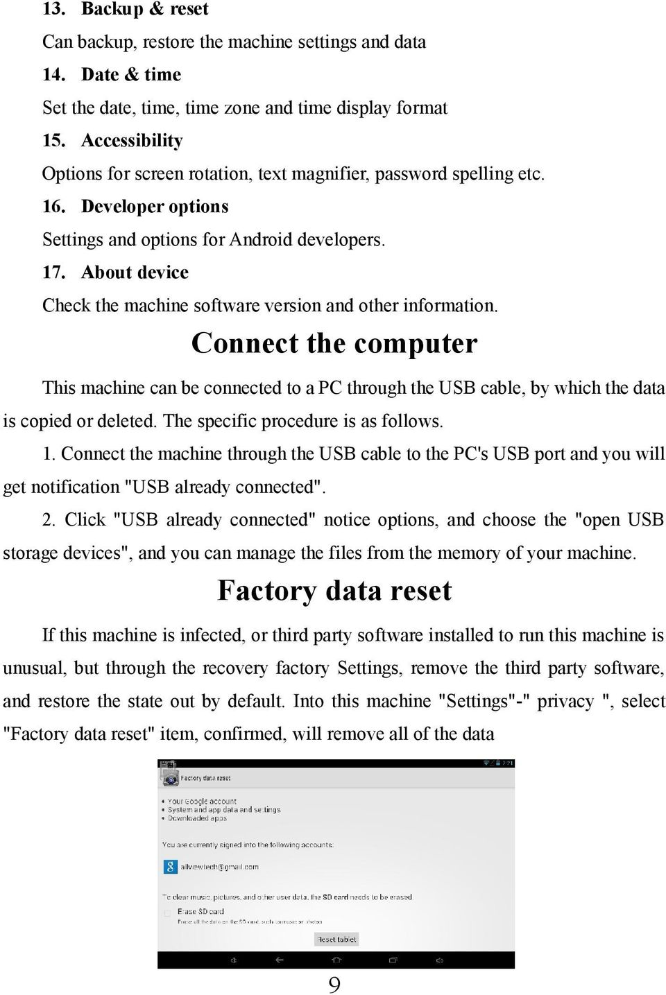 About device Check the machine software version and other information. Connect the computer This machine can be connected to a PC through the USB cable, by which the data is copied or deleted.