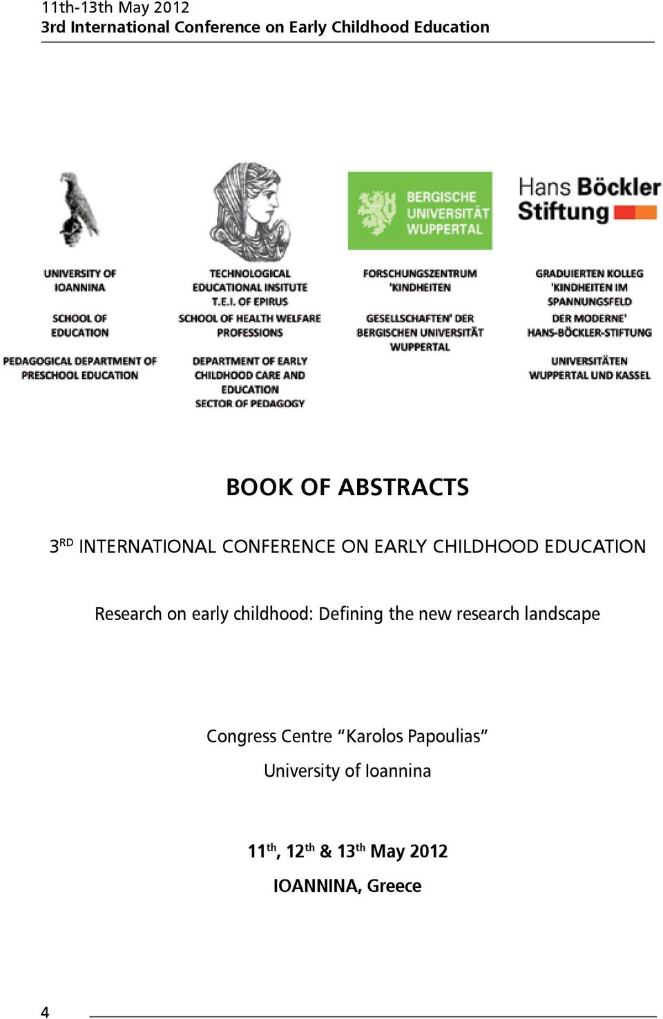 on early childhood: Defining the new research landscape Congress Centre