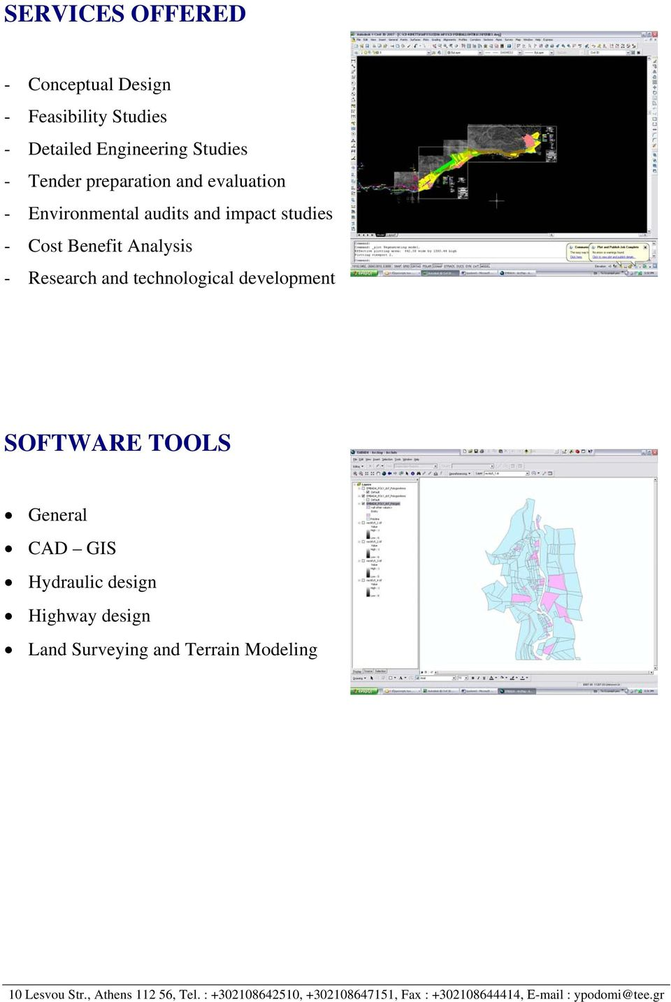 technological development SOFTWARE TOOLS General CAD GIS Hydraulic design Highway design Land Surveying and