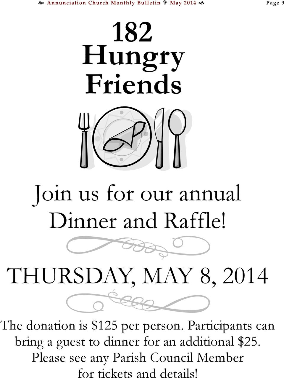 THURSDAY, MAY 8, 2014 The donation is $125 per person.