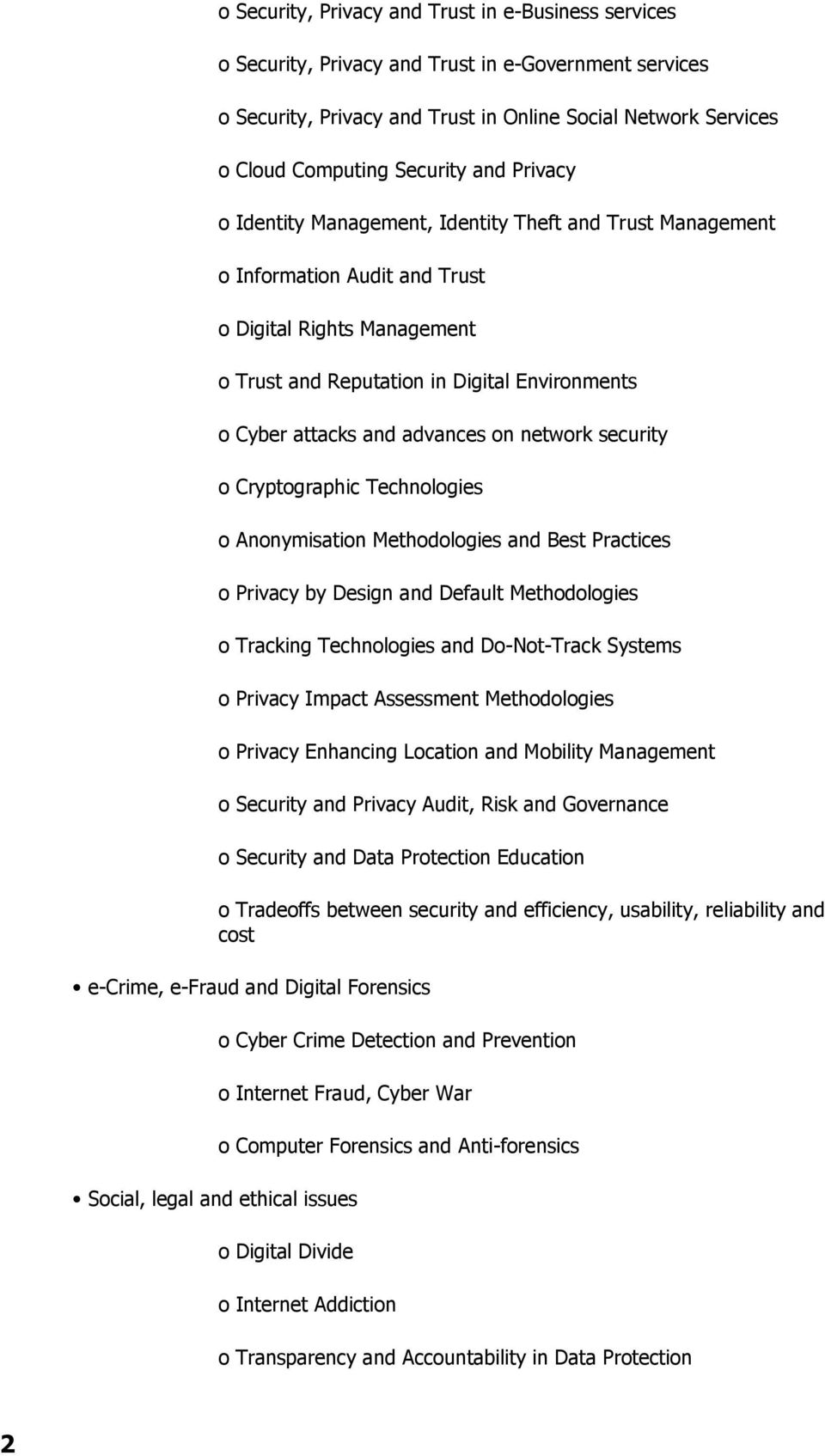 advances on network security o Cryptographic Technologies o Anonymisation Methodologies and Best Practices o Privacy by Design and Default Methodologies o Tracking Technologies and Do-Not-Track