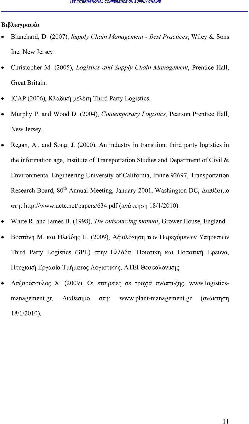 (2000), An industry in transition: third party logistics in the information age, Institute of Transportation Studies and Department of Civil & Environmental Engineering University of California,