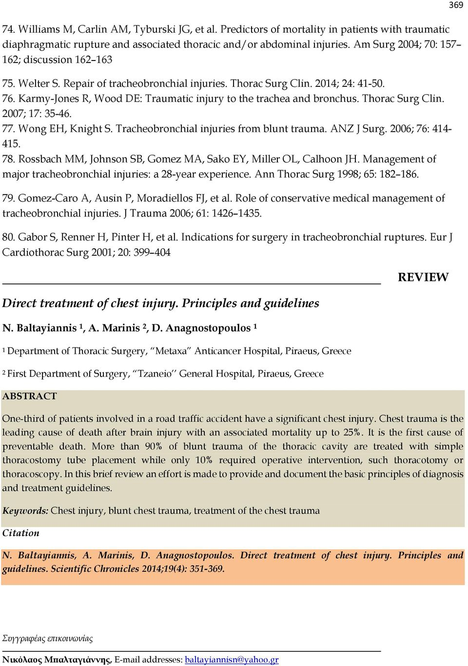 Karmy-Jones R, Wood DE: Traumatic injury to the trachea and bronchus. Thorac Surg Clin. 2007; 17: 35-46. 77. Wong EH, Knight S. Tracheobronchial injuries from blunt trauma. ANZ J Surg.