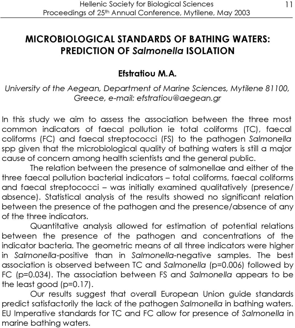 pathogen Salmonella spp given that the microbiological quality of bathing waters is still a major cause of concern among health scientists and the general public.