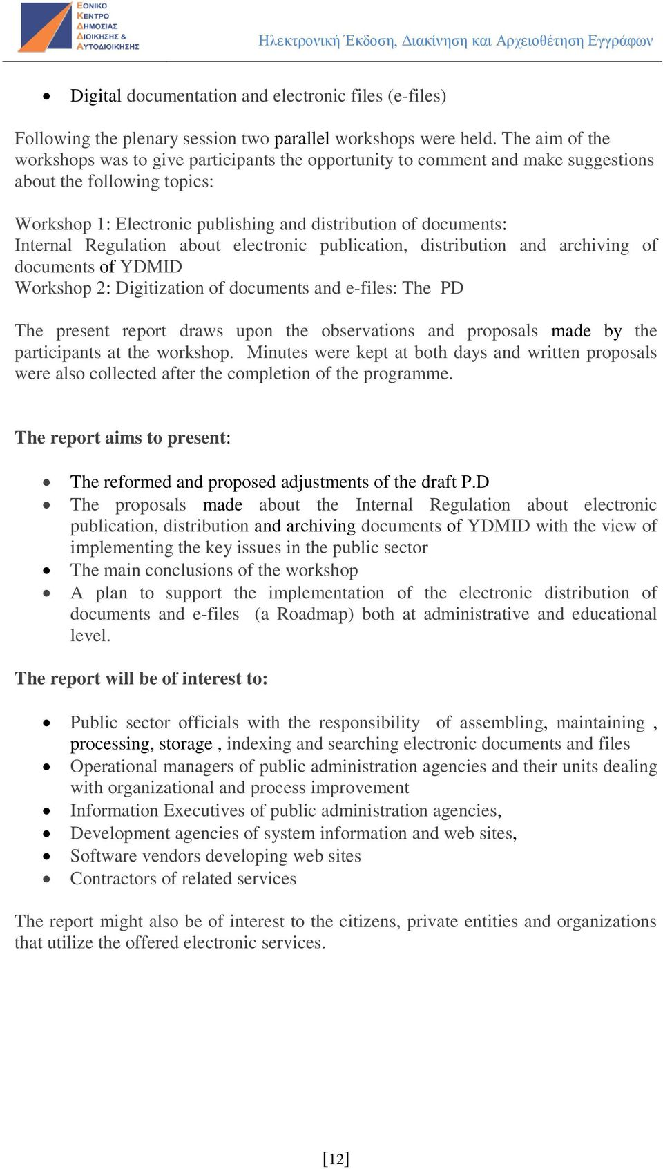 Regulation about electronic publication, distribution and archiving of documents of YDMID Workshop 2: Digitization of documents and e-files: The PD The present report draws upon the observations and