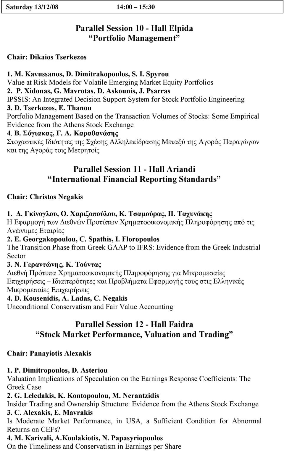 Psarras IPSSIS: An Integrated Decision Support System for Stock Portfolio Engineering 3. D. Tserkezos, E.
