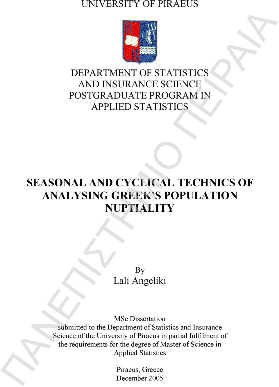 Dissertation submitted to the Department of Statistics and Insurance Science of the University of Piraeus in