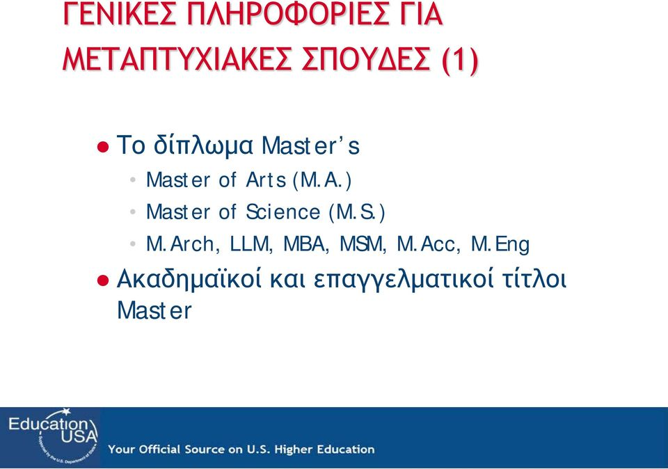 ts (M.A.) Master of Science (M.S.) M.Arch, LLM, MBA, MSM, M.