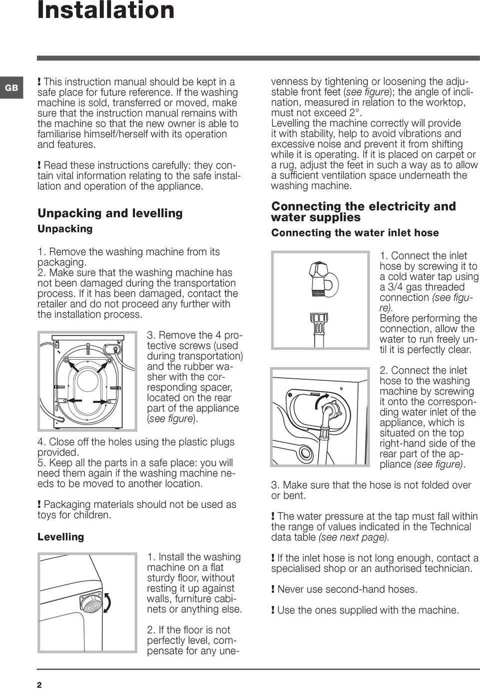 and features.! Read these instructions carefully: they contain vital information relating to the safe installation and operation of the appliance. Unpacking and levelling Unpacking 1.