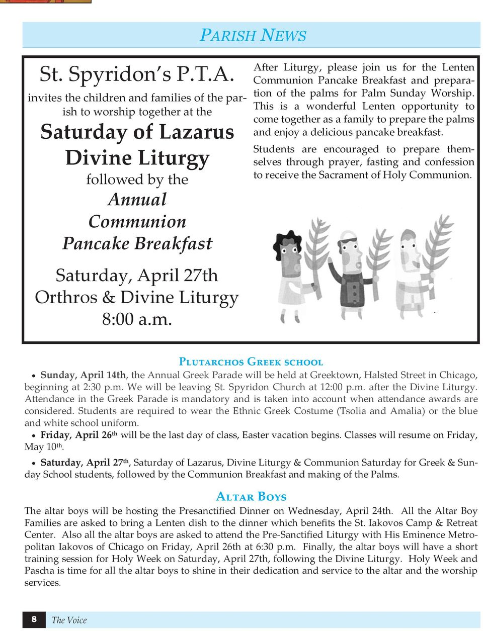 This is a wonderful Lenten opportunity to come together as a family to prepare the palms and enjoy a delicious pancake breakfast.