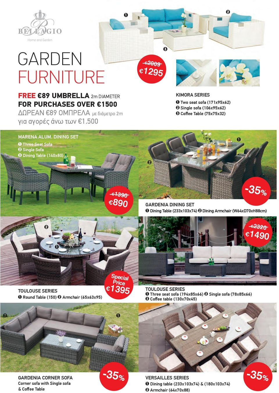 DINING SET Three Seat Sofa Single Sofa Dining Table (40x80) 90-5% 890 0 GARDENIA DINING SET Dining Table (x0x74) Dining Armchair (W64xD70xH88cm) 490 TOULOUSE SERIES
