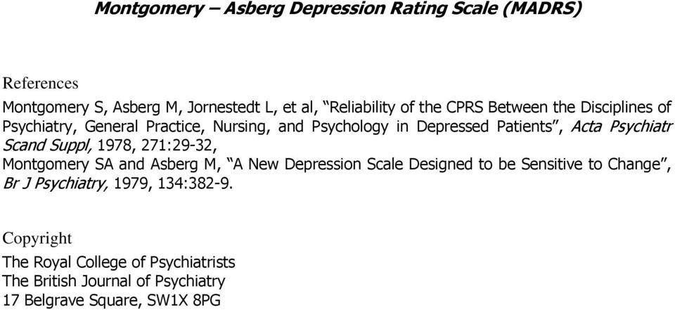 Scand Suppl, 1978, 271:29-32, Montgomery SA and Asberg M, A New Depression Scale Designed to be Sensitive to Change, Br J