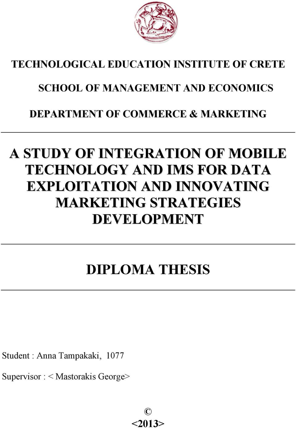 AND IMS FOR DATA EXPLOITATION AND INNOVATING MARKETING STRATEGIES DEVELOPMENT