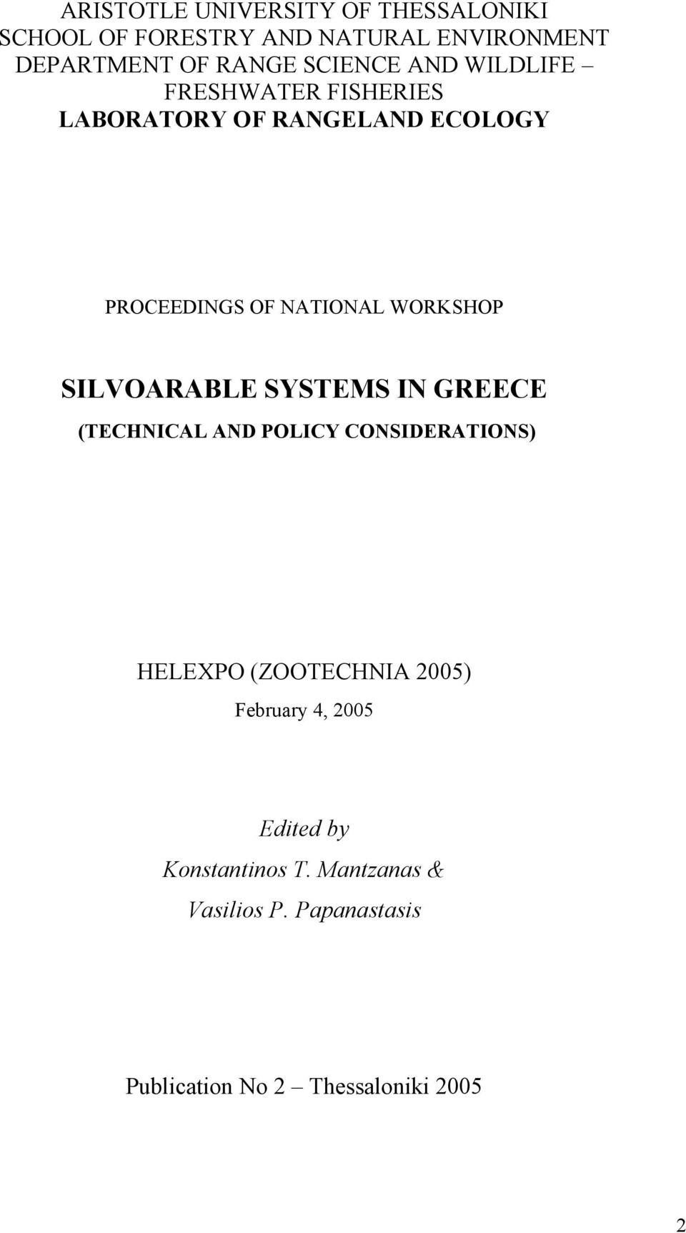 WORKSHOP SILVOARABLE SYSTEMS IN GREECE (TECHNICAL AND POLICY CONSIDERATIONS) HELEXPO (ZOOTECHNIA 2005)