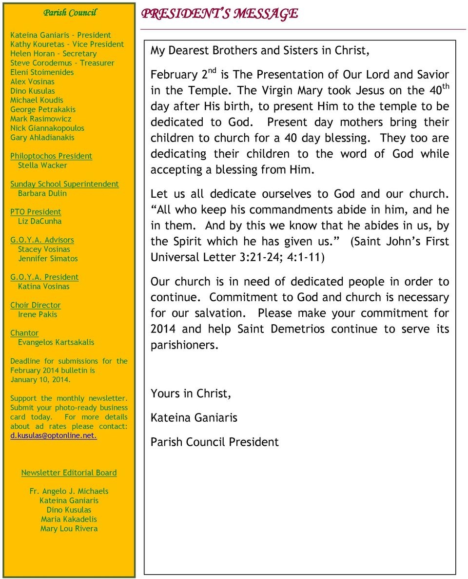 O.Y.A. President Katina Vosinas Choir Director Irene Pakis Chantor Evangelos Kartsakalis Deadline for submissions for the February 2014 bulletin is January 10, 2014. Support the monthly newsletter.