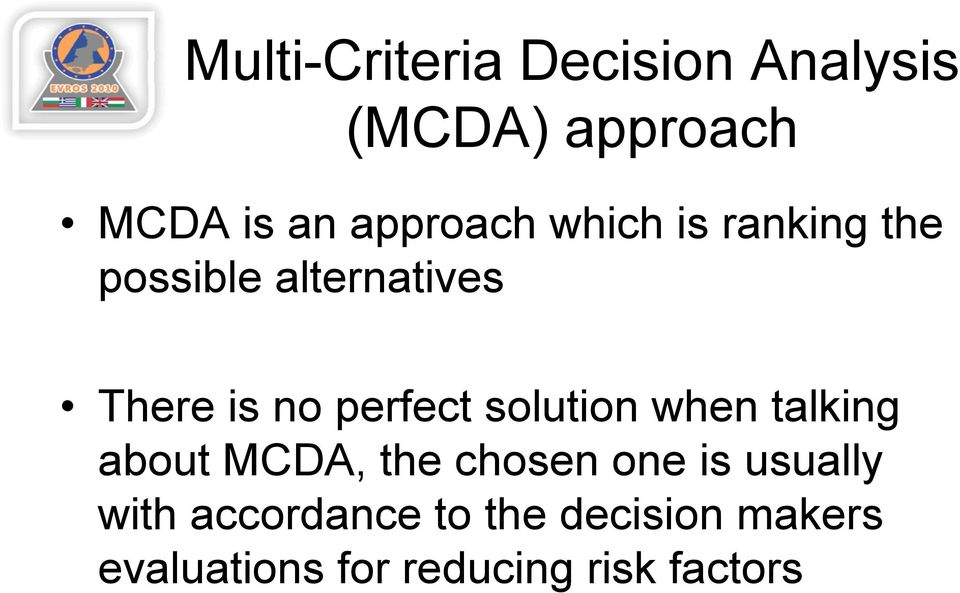 perfect solution when talking about MCDA, the chosen one is