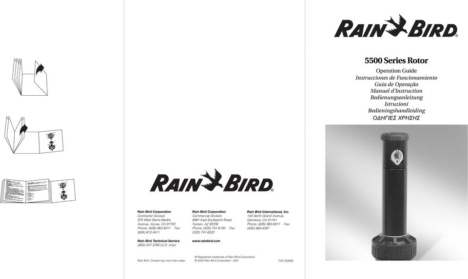 rainbird.com Rain Bird International, Inc. 145 North Grand Avenue, Glendora, CA 91741 Phone: (626) 963-9311 Fax: (626) 963-4287 Rain Bird. Conserving more than water.