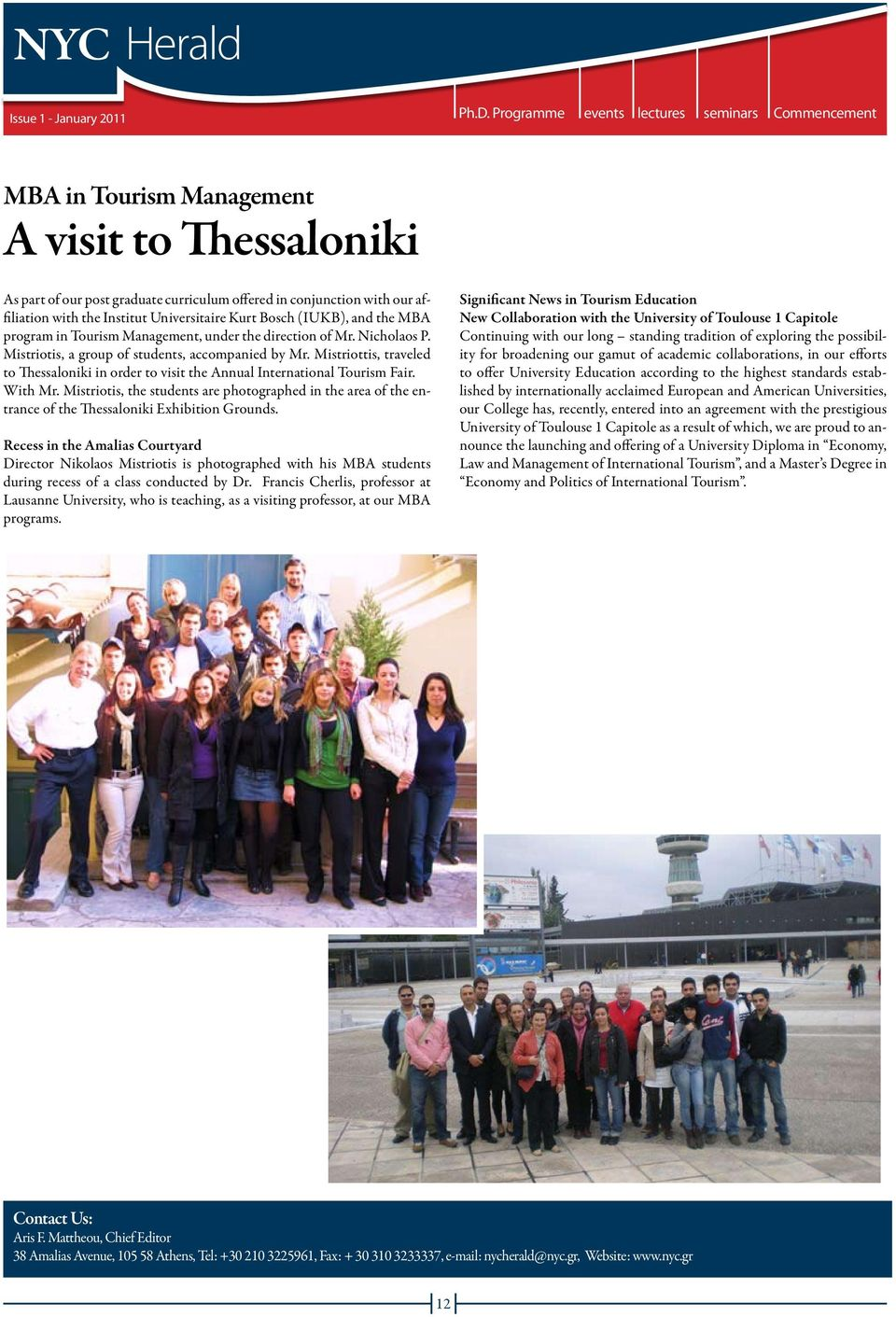 Mistriottis, traveled to Thessaloniki in order to visit the Annual International Tourism Fair. With Mr.