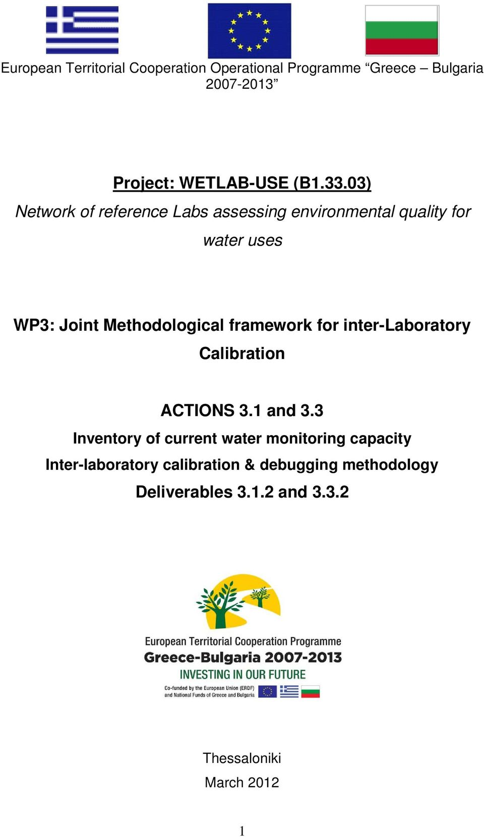 framework for inter-laboratory Calibration ACTIONS 3.1 and 3.
