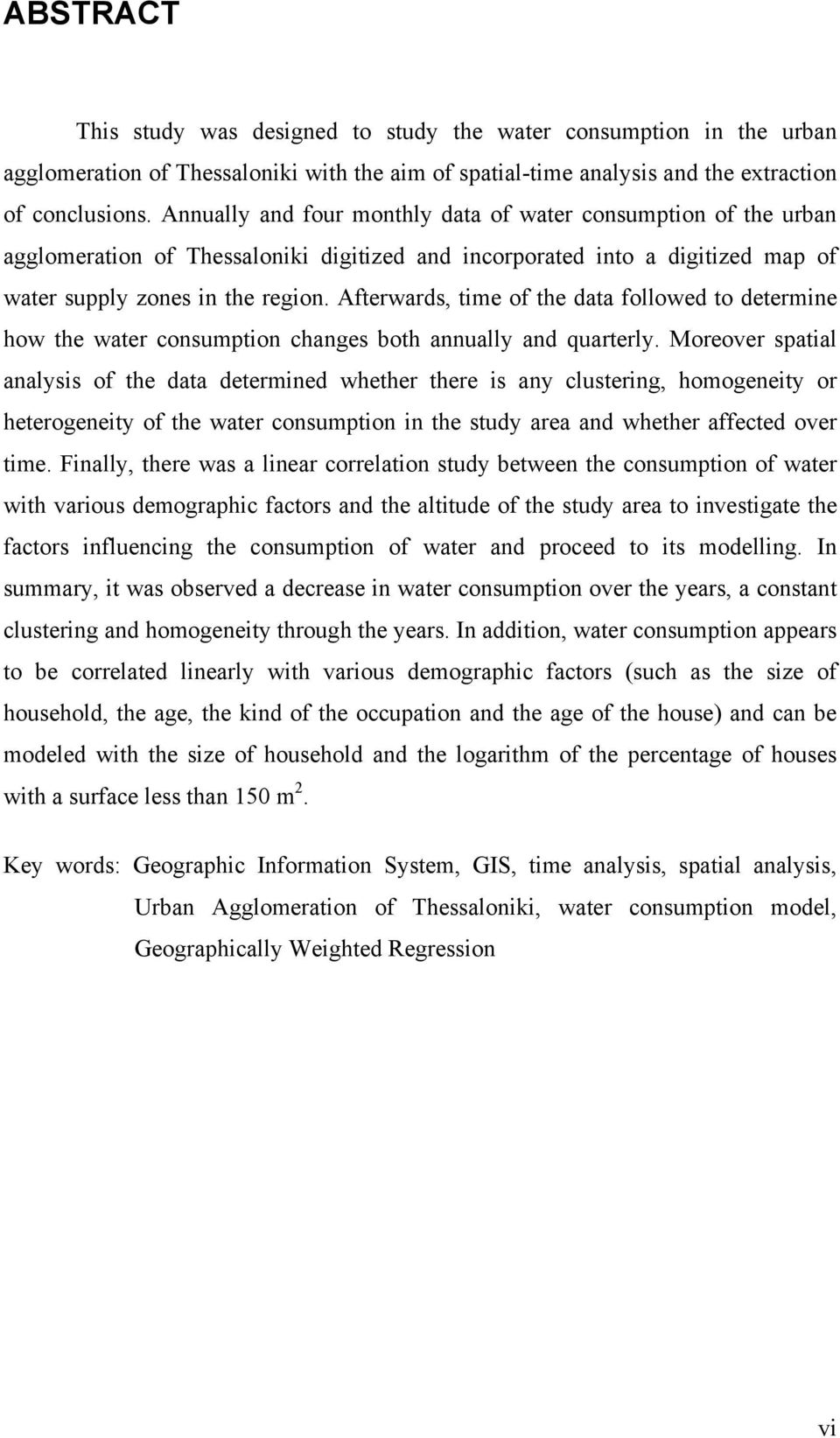 Afterwards, time of the data followed to determine how the water consumption changes both annually and quarterly.