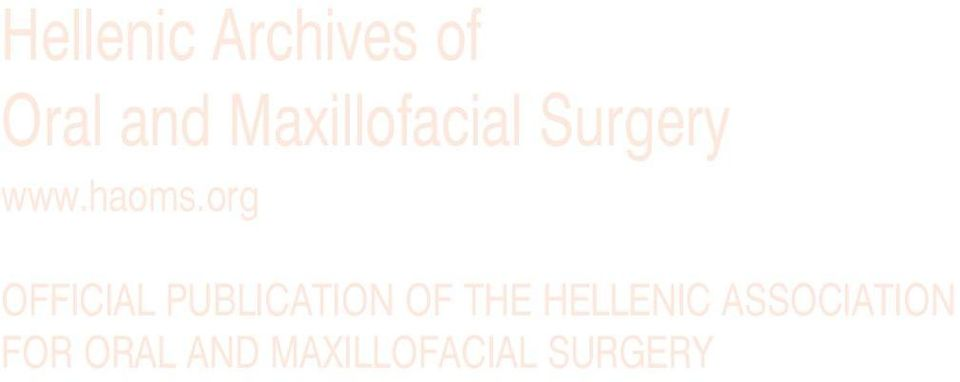 10, ΤΕΥΧΟΣ 1, ΑΠΡΙΛΙΟΣ 2009 ISSN 1708-829 X Hellenic Archives of Oral and Maxillofacial Surgery
