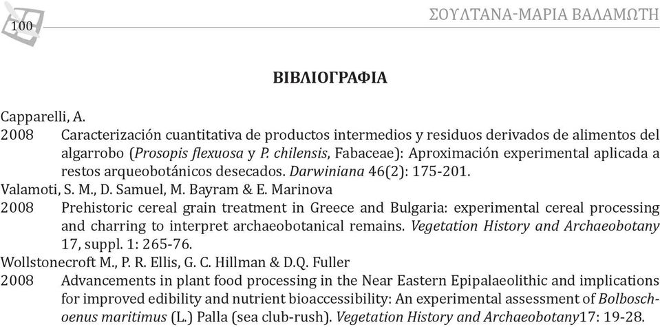 Marinova 2008 Prehistoric cereal grain treatment in Greece and Bulgaria: experimental cereal processing and charring to interpret archaeobotanical remains.