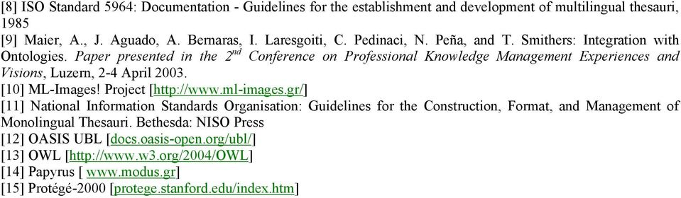 Paper presented in the 2 nd Conference on Professional Knowledge Management Experiences and Visions, Luzern, 2-4 April 2003. [10] ML-Images! Project [http://www.ml-imag es.
