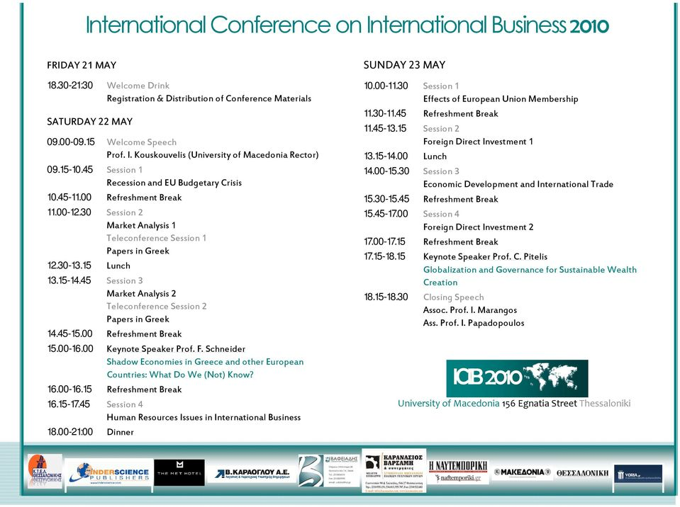 45 Session 3 Market Analysis 2 Teleconference Session 2 Papers in Greek 14.45-15.00 Refreshment Break 15.00-16.00 Keynote Speaker Prof. F.