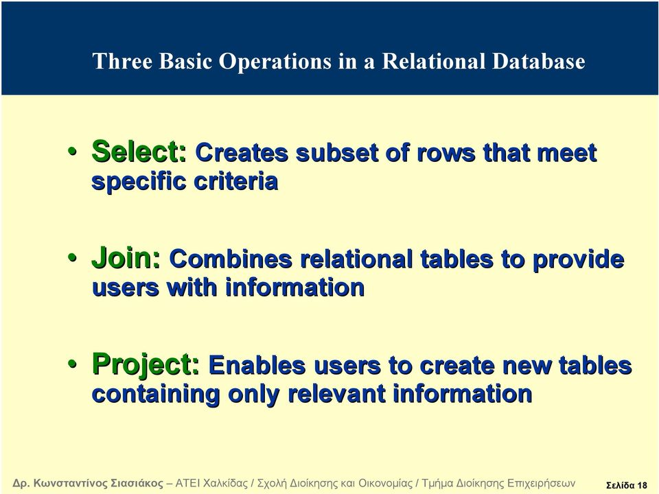 relational tables to provide users with information Project: Project: