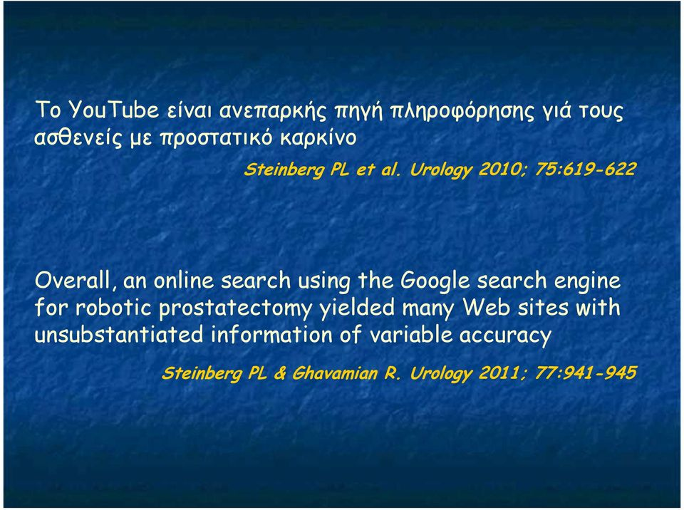 Urology 2010; 75:619-622 Overall, an online search using the Google search engine for
