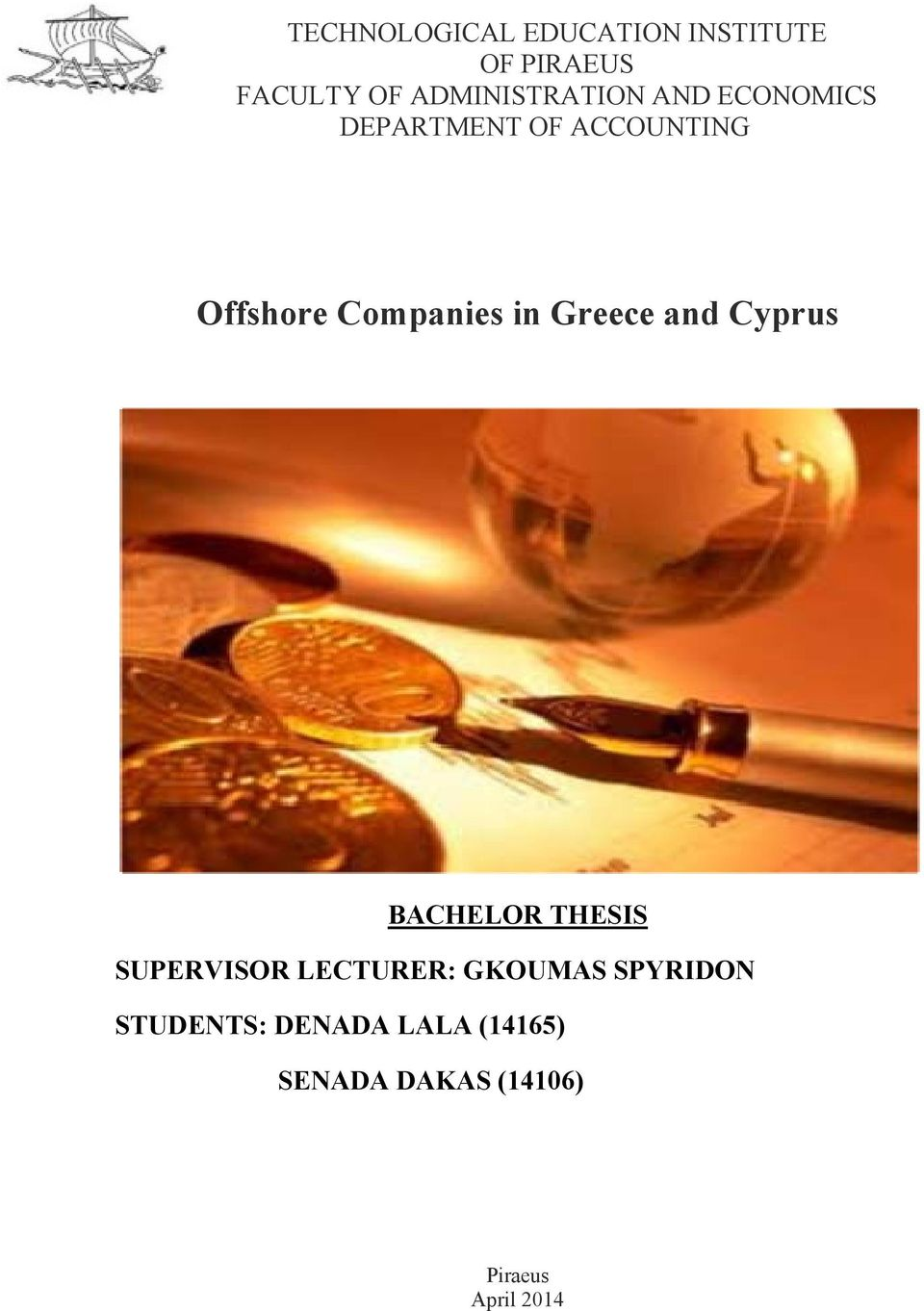 Companies in Greece and Cyprus BACHELOR THESIS SUPERVISOR LECTURER: