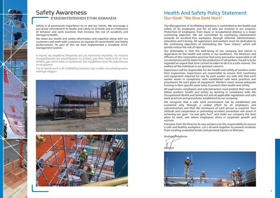 We share our health and safety information and expertise along with our customers and work with customers to improve all round Health and Safety performances.