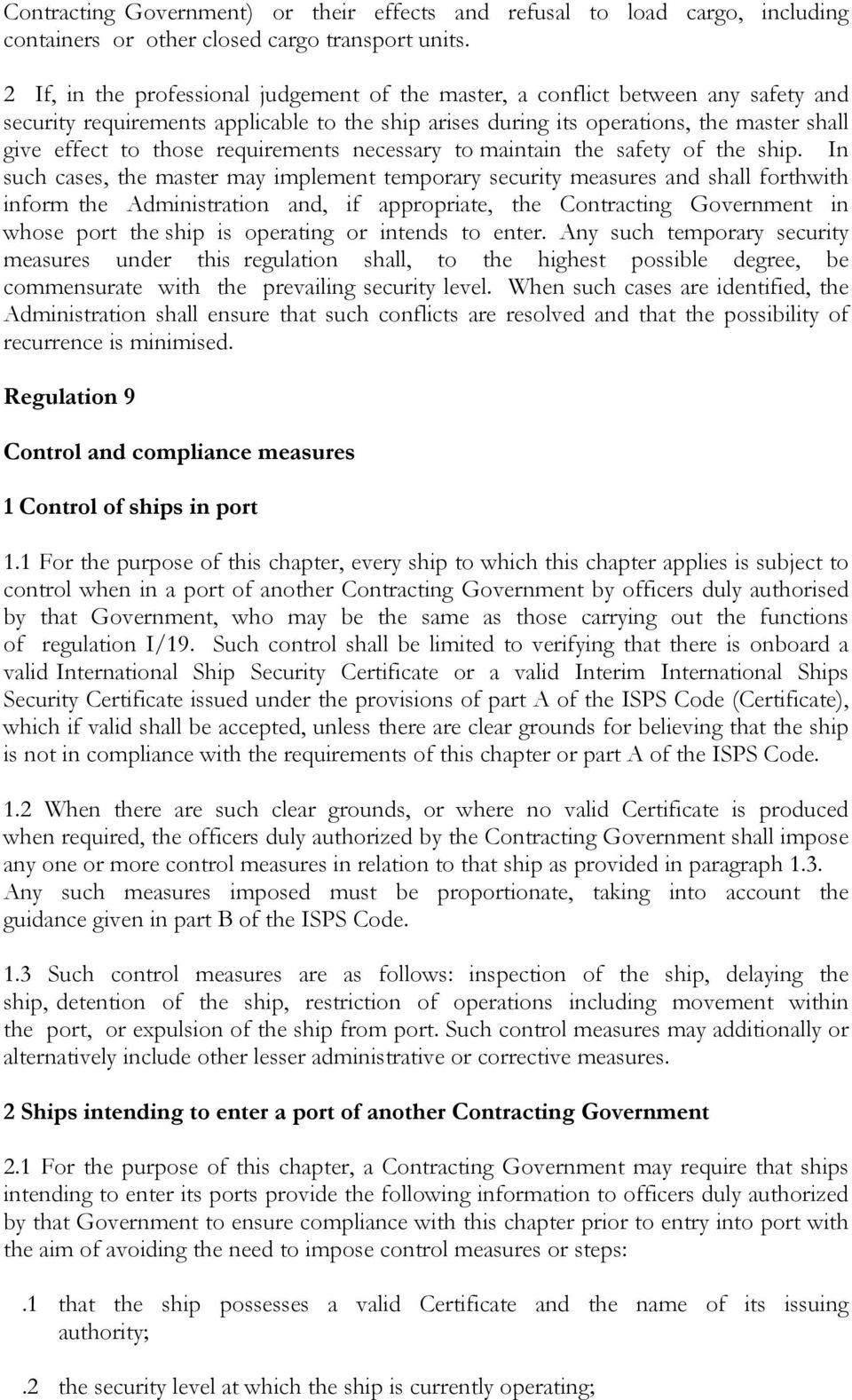 requirements necessary to maintain the safety of the ship.