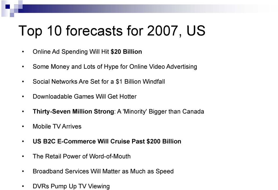 Thirty-Seven Million Strong: A 'Minority' Bigger than Canada Mobile TV Arrives US B2C E-Commerce Will Cruise