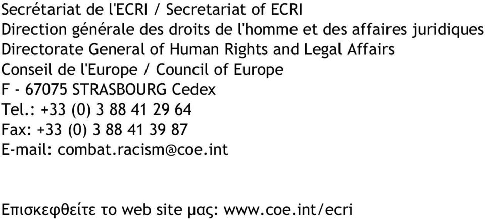l'europe / Council of Europe F - 67075 STRASBOURG Cedex Tel.