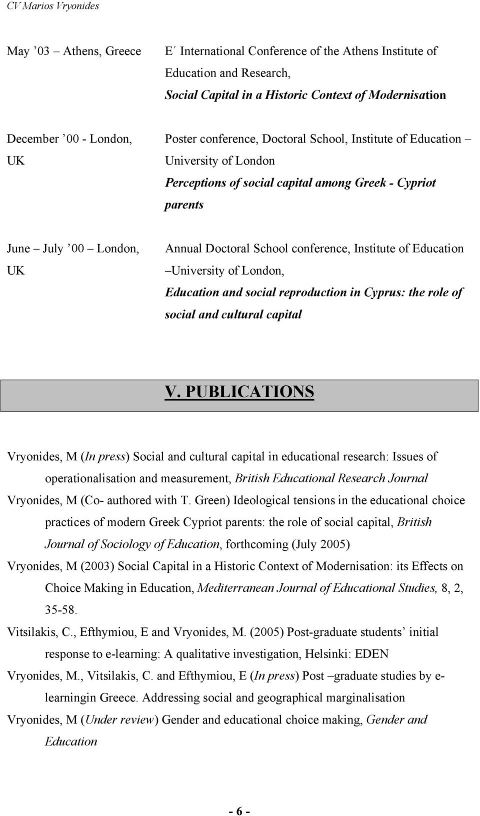 Education University of London, Education and social reproduction in Cyprus: the role of social and cultural capital V.