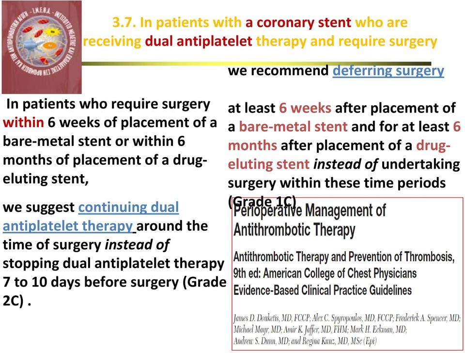 surgery instead of stopping dual antiplatelet therapy 7 to 10 days before surgery (Grade 2C).