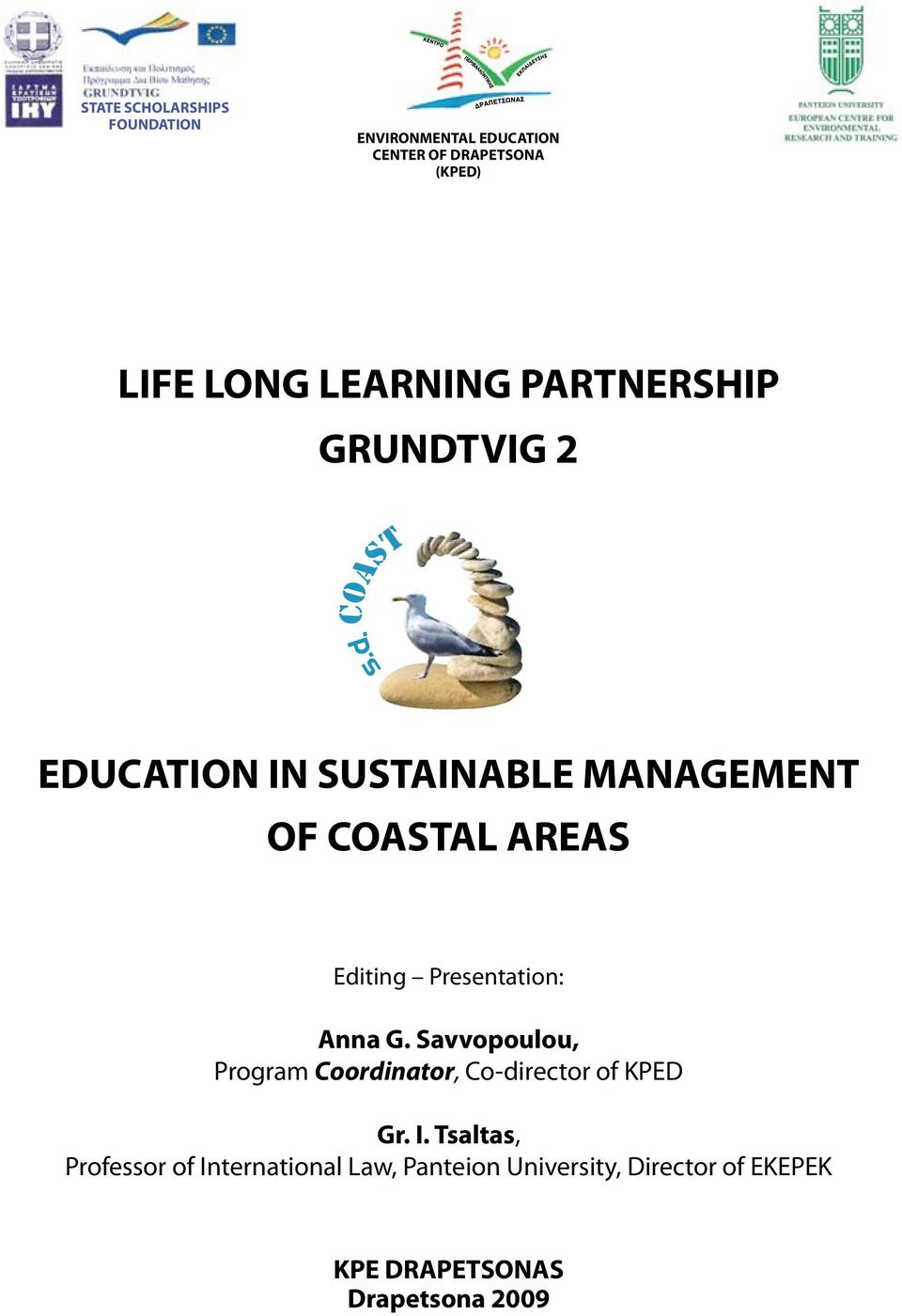 coast EDUCATION IN SUSTAINABLE MANAGEMENT OF COASTAL AREAS Editing Presentation: Anna G.
