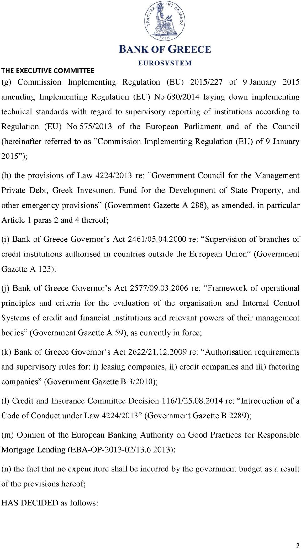 provisions of Law 4224/2013 re: Government Council for the Management Private Debt, Greek Investment Fund for the Development of State Property, and other emergency provisions (Government Gazette A