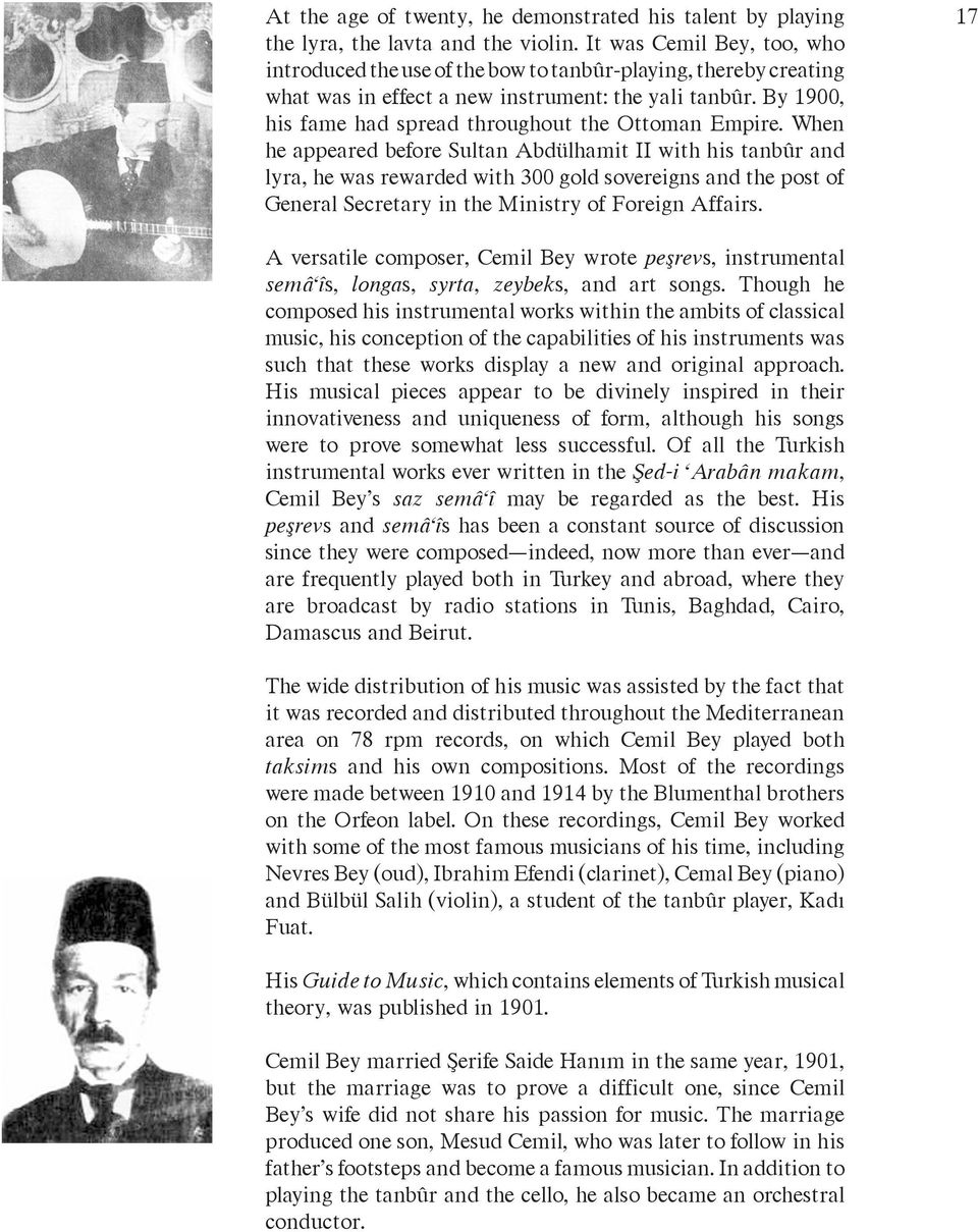 By 1900, his fame had spread throughout the Ottoman Empire.