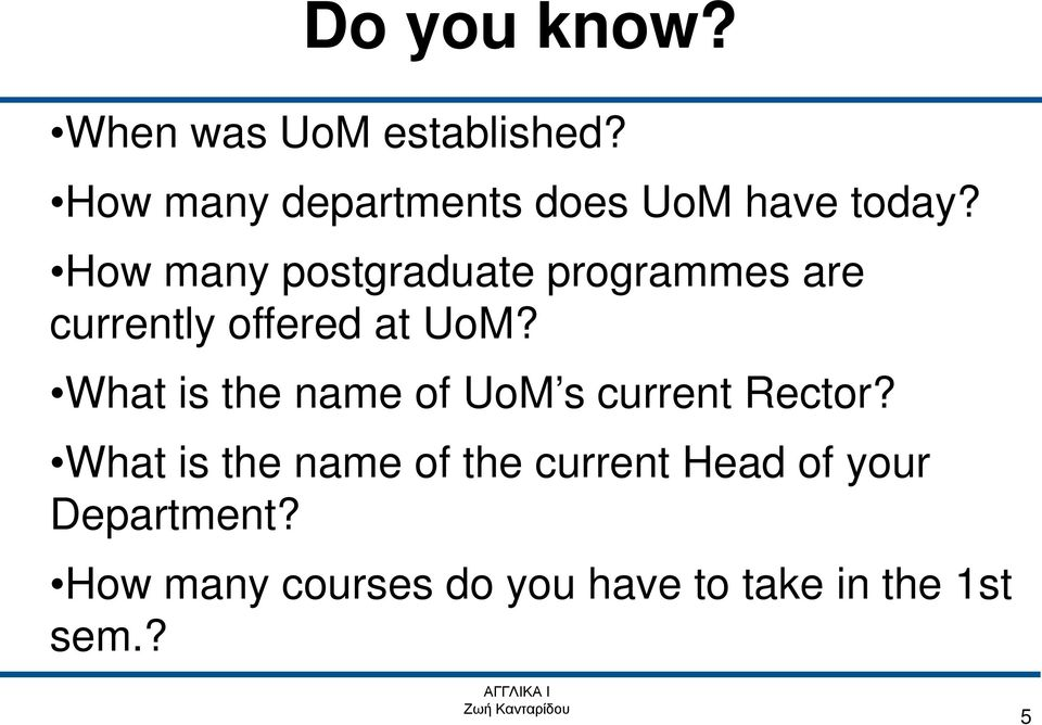 How many postgraduate programmes are currently offered at UoM?