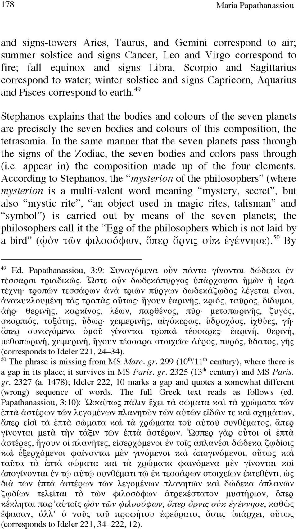 49 Stephanos explains that the bodies and colours of the seven planets are precisely the seven bodies and colours of this composition, the tetrasomia.