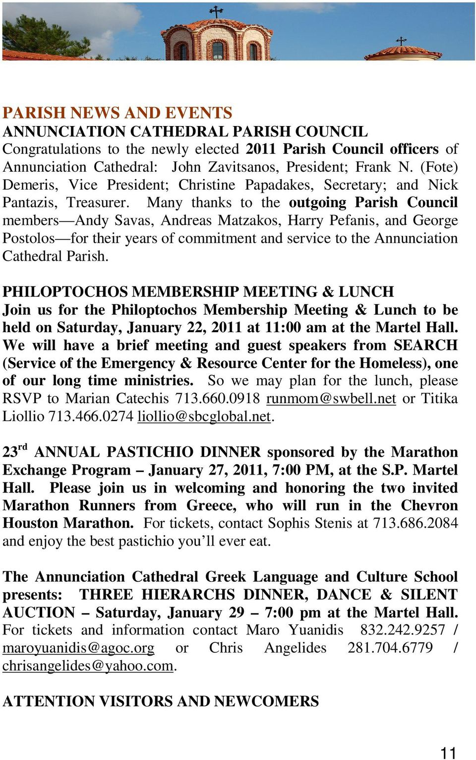 Many thanks to the outgoing Parish Council members Andy Savas, Andreas Matzakos, Harry Pefanis, and George Postolos for their years of commitment and service to the Annunciation Cathedral Parish.
