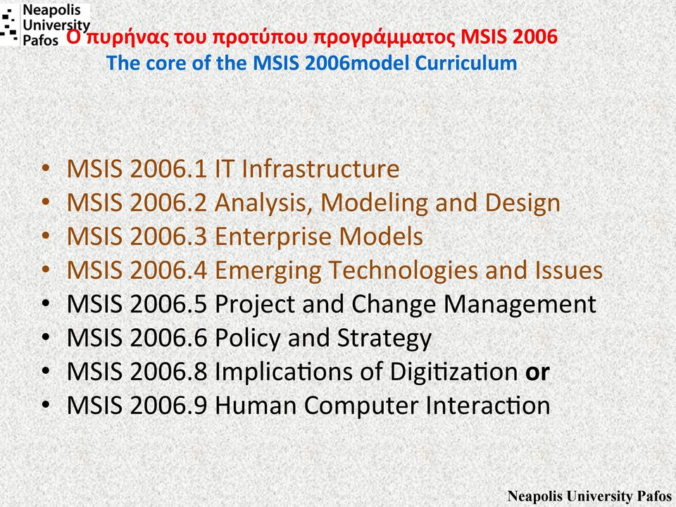 3 Enterprise Models MSIS 2006.4 Emerging Technologies and Issues MSIS 2006.