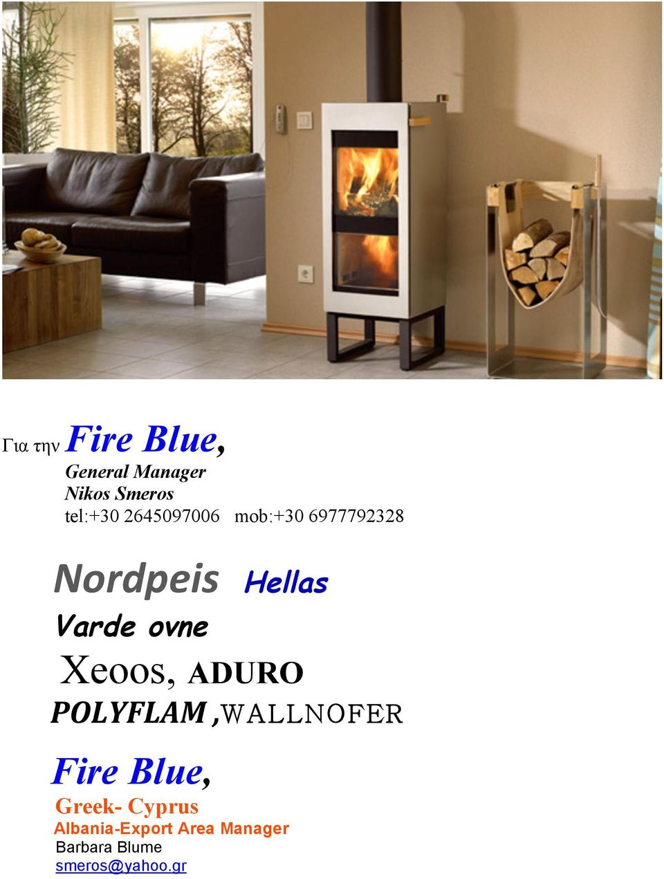 Xeoos, ADURO POLYFLAM,WALLNOFER Fire Blue, Greek- Cyprus