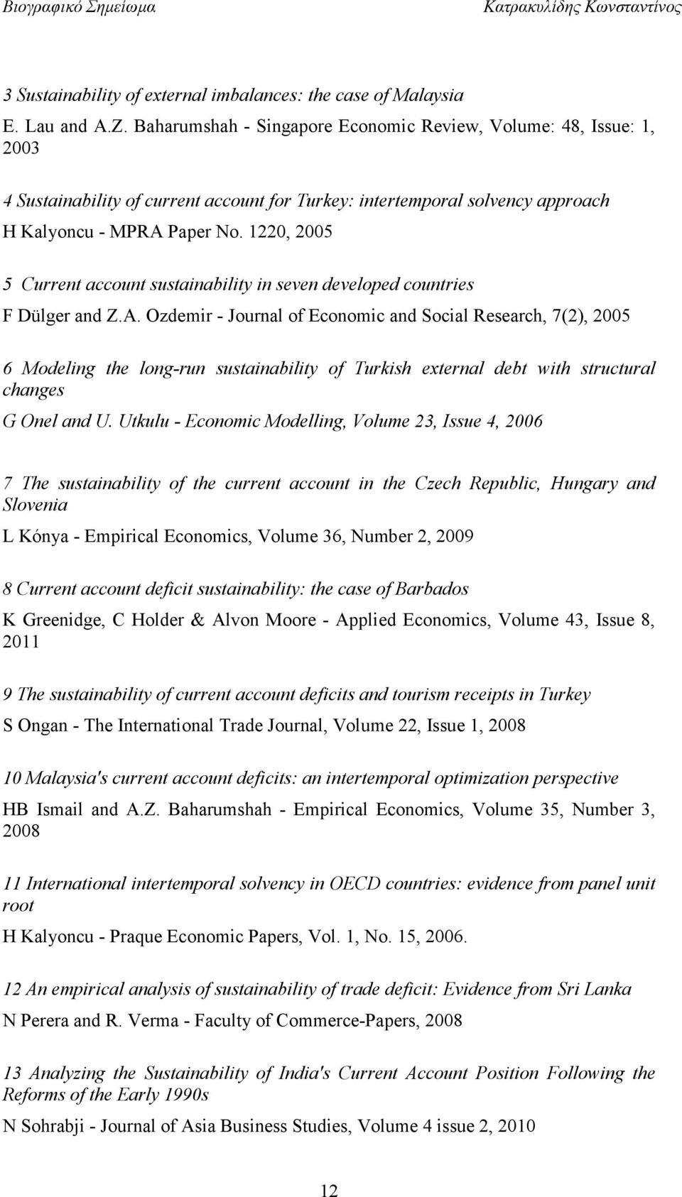 1220, 2005 5 Current account sustainability in seven developed countries F Dülger and Z.A.