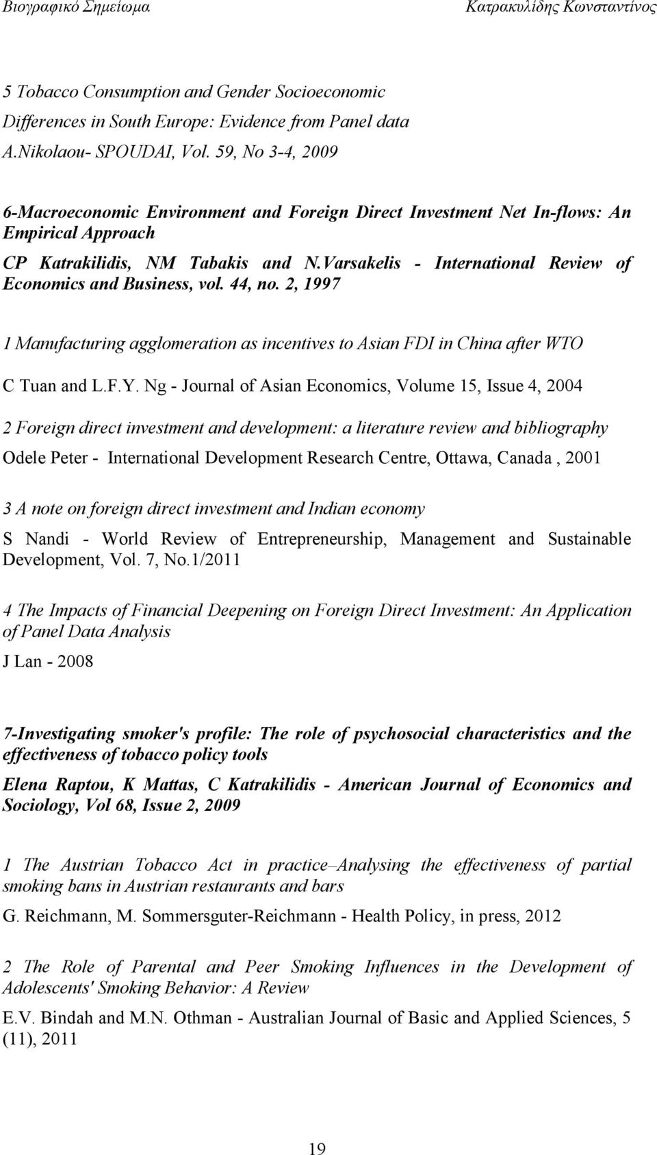 Varsakelis - International Review of Economics and Business, vol. 44, no. 2, 1997 1 Manufacturing agglomeration as incentives to Asian FDI in China after WTO C Tuan and L.F.Y.